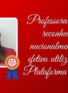 Colégio Ipiranga: professora Gelsi também é destaque nacional no uso da Plataforma Plurall